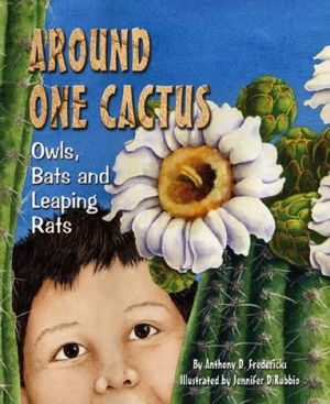 Around One Cactus: Owls, Bats and Leaping Rats book written by Anthony D. Fredericks