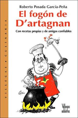 Fogon de D'Artagnan book written by Roberto Posada Garcia-Pena