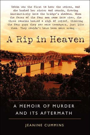 A Rip in Heaven: A Memoir of Murder and its Aftermath book written by Jeanine Cummins