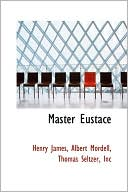 Master Eustace book written by Henry James