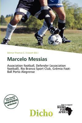 Marcelo Messias written by Delmar Thomas C. Stawart