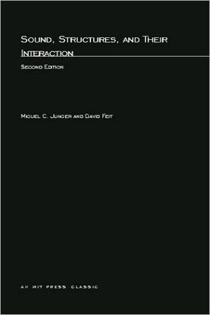 Sound, Structures, and Their Interaction book written by Miguel C. Junger