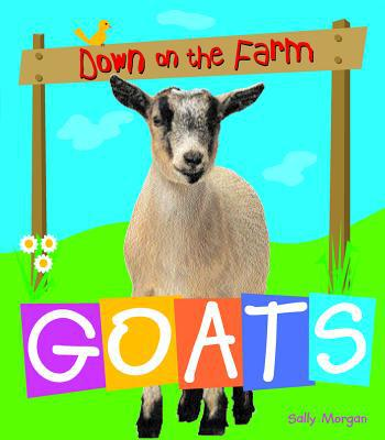 Goats, Vol. 6 book written by Sally Morgan