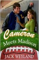 Cameron Meets Madison book written by Jack Weyland