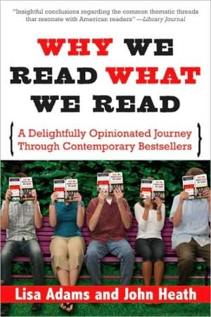 Why We Read What We Read: A Delightfully Opinionated Journey through Contemporary Bestsellers book written by John Heath