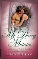 My Darcy Mutates... book written by Enid Wilson