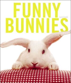 Funny Bunnies book written by Laurie Frankel