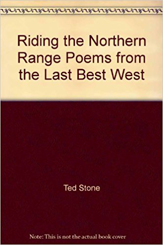 Riding the Northern Range: Poems from the Last Best West book written by Ted Stone