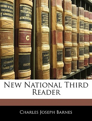 New National Third Reader written by Barnes, Charles Joseph
