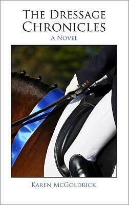 The Dressage Chronicles book written by Karen McGoldrick