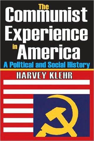 Communist Experience in America: A Political and Social History book written by Harvey Klehr
