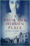High and Hidden Place book written by Michele Lucas