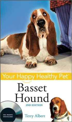 Your Happy Healthy Pet: Basset Hound (Happy Healthy Pet Series) book written by Terry Albert