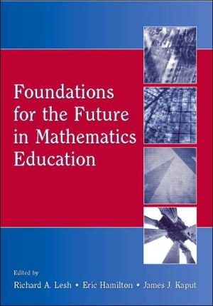 Foundations for the Future in Mathematics Education book written by Richard A. Lesh