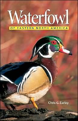 Waterfowl of Eastern North America book written by Chris G. Earley