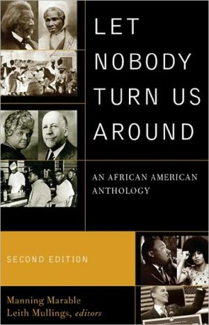 Let Nobody Turn Us Around: An African American Anthology book written by Manning Marable
