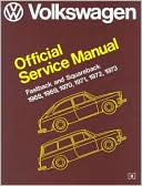 Volkswagen Fastback and Squareback Official Service Manual, Type 3, 1968-1973 written by Volkswagen of America