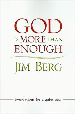 God Is More Than Enough: Foundations for a Quiet Soul written by Jim Berg