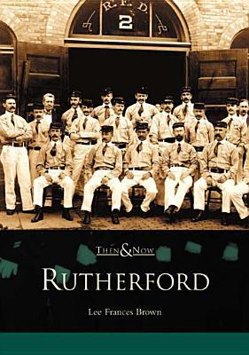 Rutherford (Then & Now) book written by Lee Francis Brown