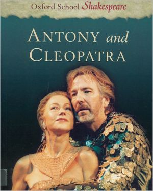 Anthony and Cleopatra (Oxford School Shakespeare Series) book written by William Shakespeare