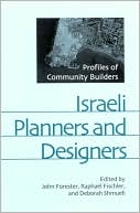 Israeli Planners and Designers book written by John Forester
