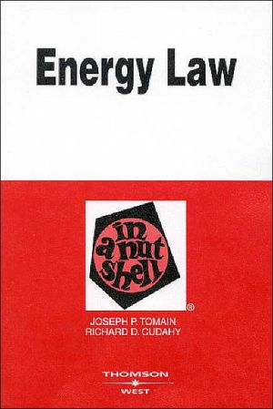 Tomain and Cudany's Energy Resource Law in a Nutshell written by Joseph P. Tomain