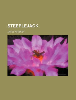 Steeplejack book written by Huneker, James