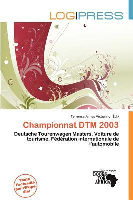 Championnat Dtm 2003 written by Terrence James Victorino
