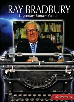 Ray Bradbury: Legendary Fantasy Writer book written by Charles Piddock