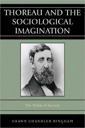 Thoreau and the Sociological Imagination: The Wilds of Society book written by Shawn Chandler Bingham