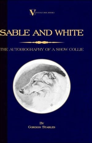 Sable and White - the Autobiography of A book written by Gordon Stables