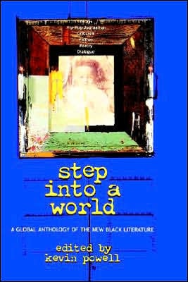 Step into a World: A Global Anthology of the New Black Literature written by Kevin Powell