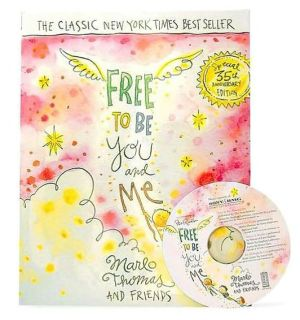 Free to Be ... You and Me book written by Marlo Thomas and Friends