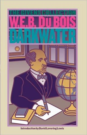 Darkwater: The Givens Collection book written by W. E. B. Du Bois