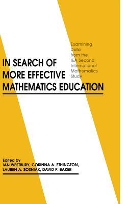 In Search of More Effective Mathematics Education written by Ian Westbury