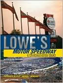 Lowes Motor Speedway: A Day at the Races written by Kathy Persinger