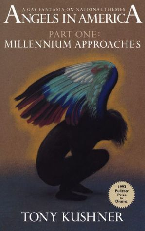 Angels in America, A Gay Fantasia on National Themes: Millenium Approaches book written by Tony Kushner