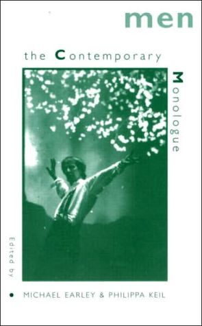 Contemporary Monologue: Men book written by Michael Earley
