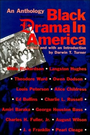 Black Drama in America: An Anthology book written by Darwin T. Turner