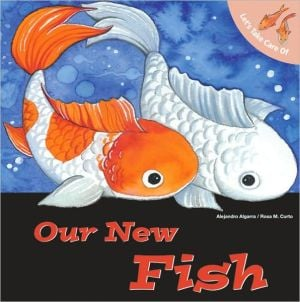 Let's take Care of Our New Fish book written by Alejandro Algarra