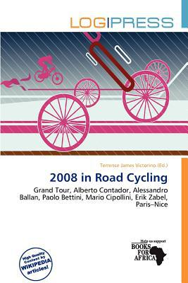 2008 in Road Cycling written by Terrence James Victorino