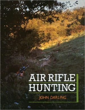 Air Rifle Hunting book written by John Darling