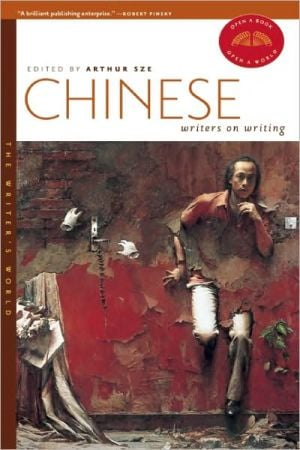 Chinese Writers on Writing book written by Arthur Sze