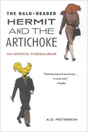 The Bald-Headed Hermit and the Artichoke book written by A.D. Peterkin