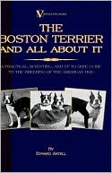 Boston Terrier and All about It - A book written by Edward Axtell