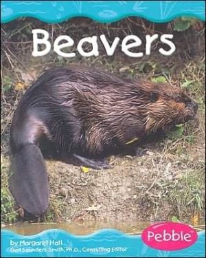Wetland Animals: Beavers book written by Margaret C. Hall