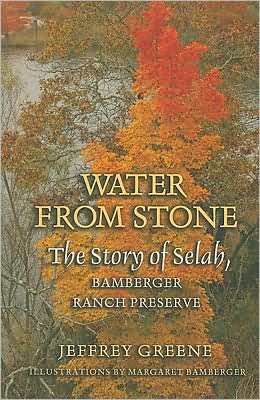 Water from Stone: The Story of Selah, Bamberger Ranch Preserve written by Jeffrey Greene