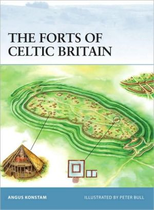 Forts of Celtic Britain book written by Angus Konstam