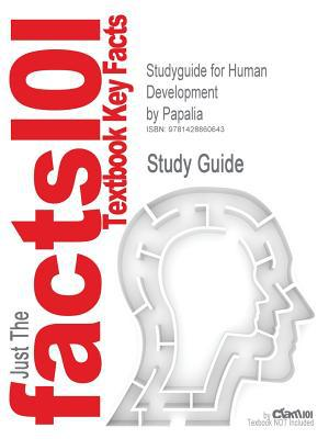 Outlines & Highlights for Human Development by Papalia ISBN: 0073228788 written by Cram101 Textbook Reviews