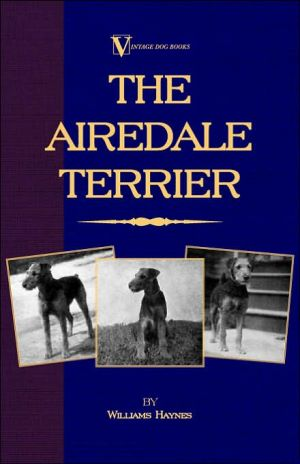 Airedale Terrier (a Vintage Dog Book book written by Williams Haynes